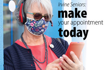 Vaccinations Available March 4 & 5 for Irvine Seniors 尔湾疫苗接种